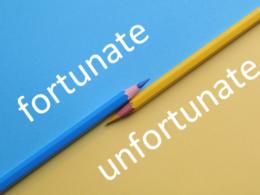 fortunate vs unfortunate